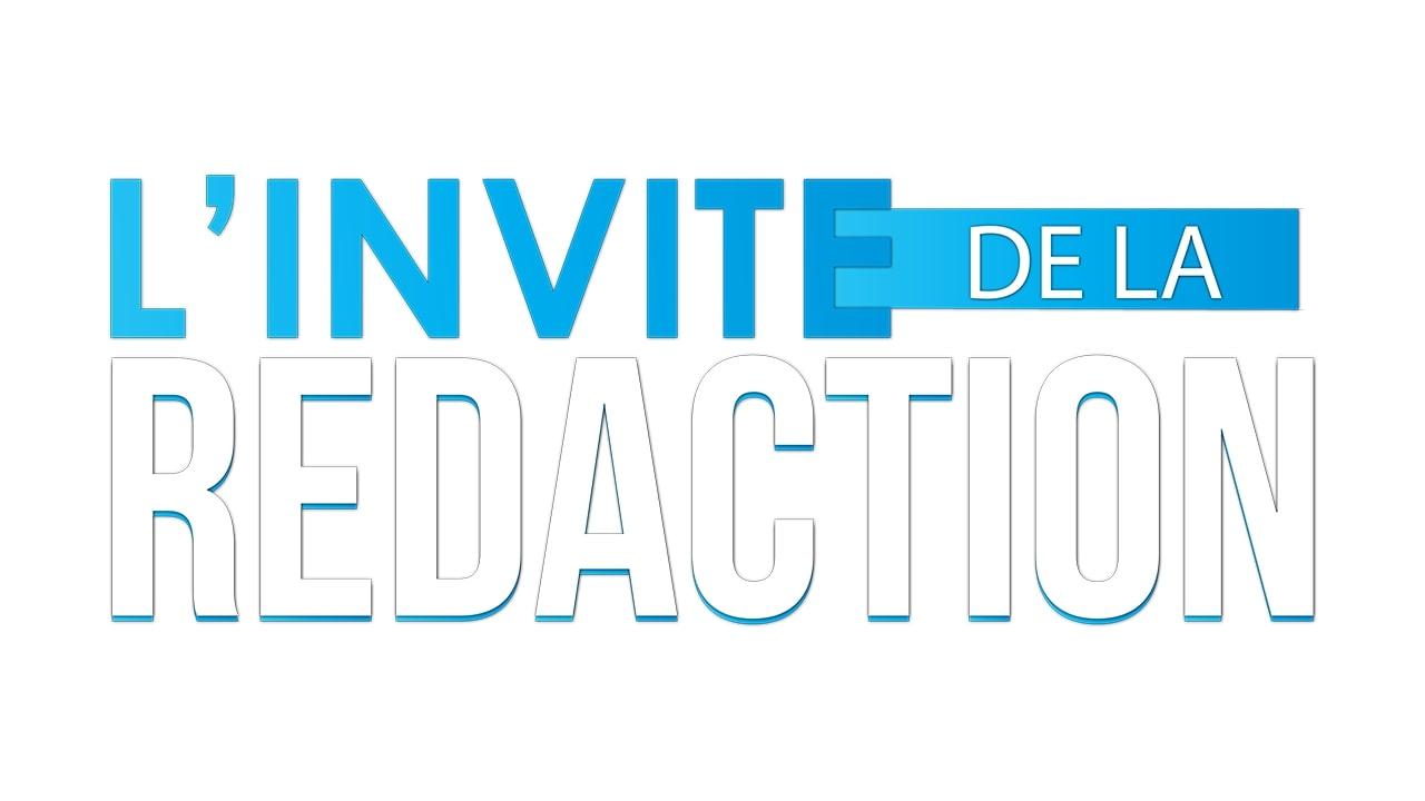 L'INVITE DE LA REDACTION