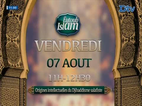 Eutoub Islam du vendredi 07 août 2020
